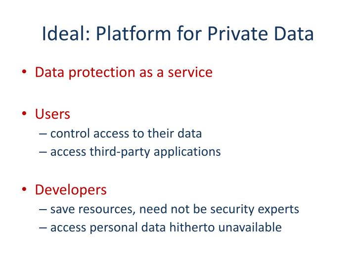 Ideal: Platform for Private Data