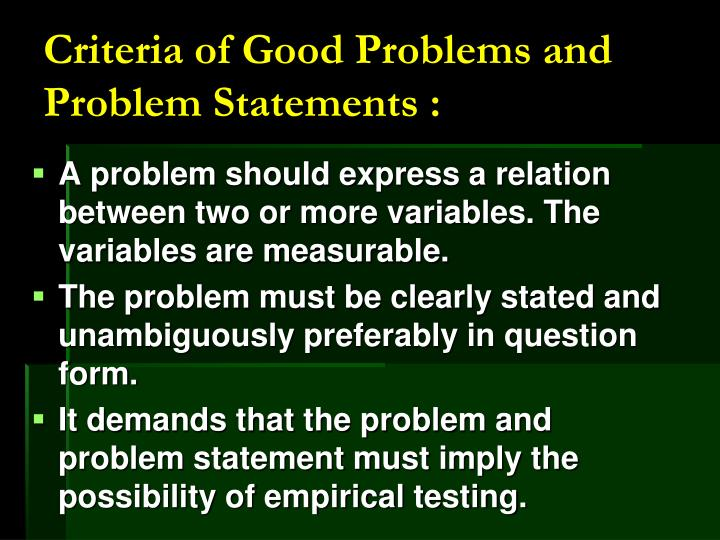 Criteria of Good Problems and Problem Statements :