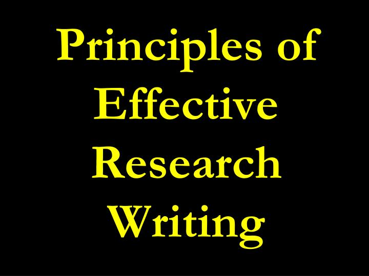 Principles of effective research writing