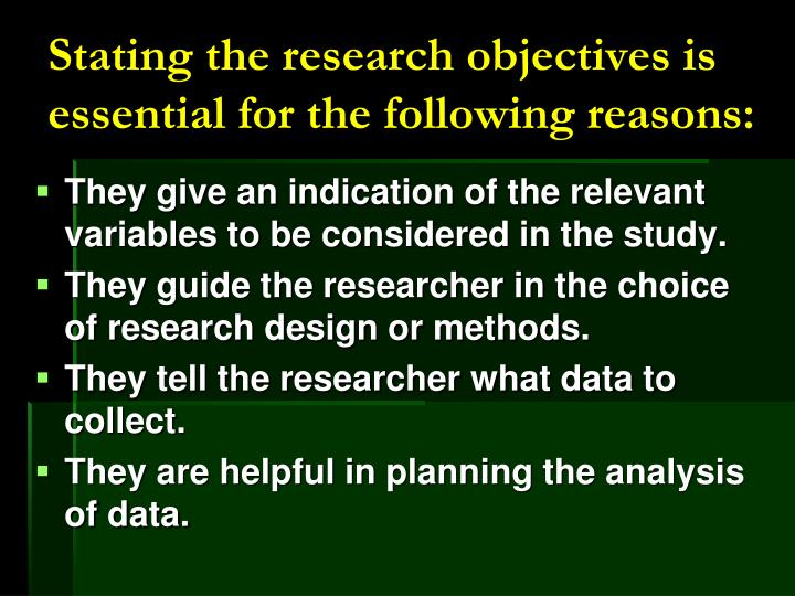 Stating the research objectives is essential for the following reasons: