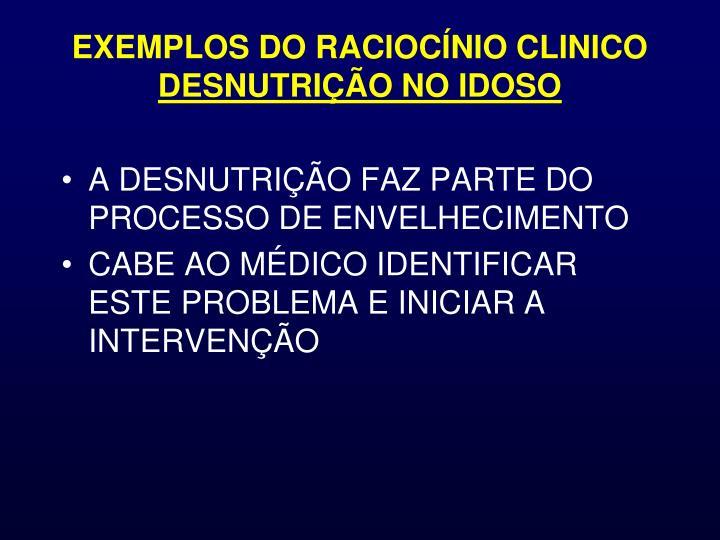 EXEMPLOS DO RACIOCÍNIO CLINICO
