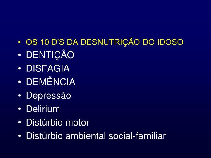 OS 10 D'S DA DESNUTRIÇÃO DO IDOSO