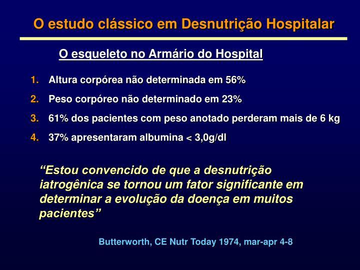O estudo clássico em Desnutrição Hospitalar