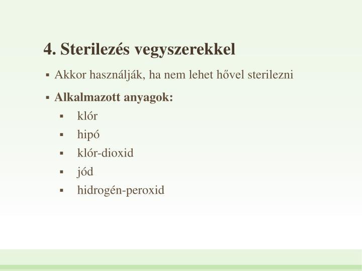 4. Sterilezs vegyszerekkel