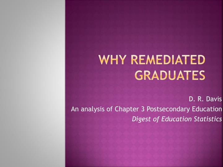 Why remediated graduates