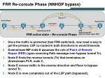 frr re coroute phase nnhop bypass