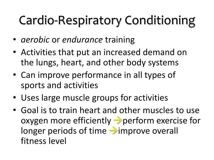 Cardio-Respiratory Conditioning