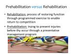 prehabilitation versus rehabilitation
