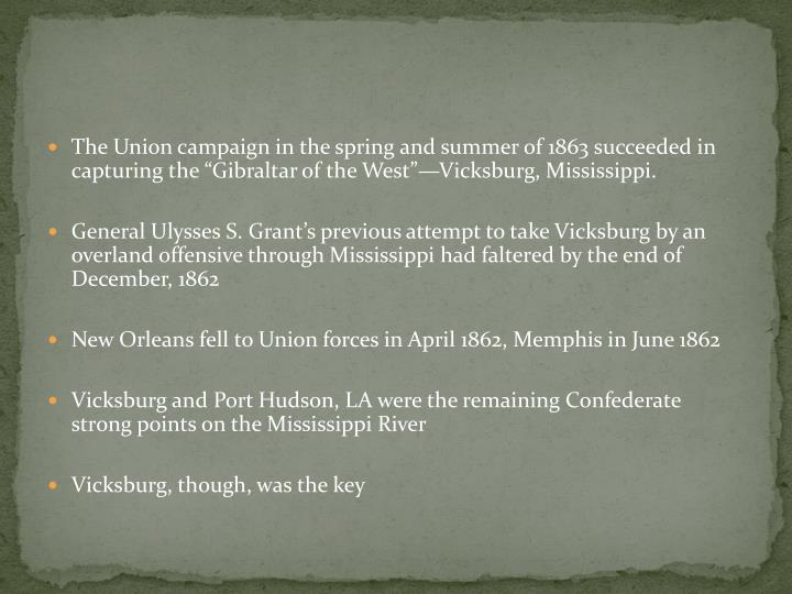 """The Union campaign in the spring and summer of 1863 succeeded in capturing the """"Gibraltar of the West""""—Vicksburg, Mississippi."""