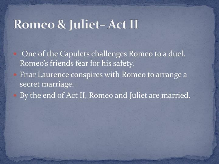 Romeo & Juliet– Act II