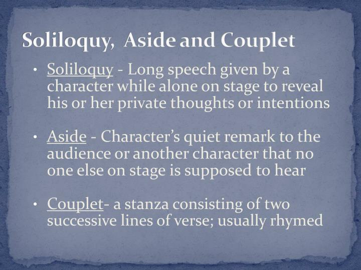 Soliloquy,  Aside and Couplet