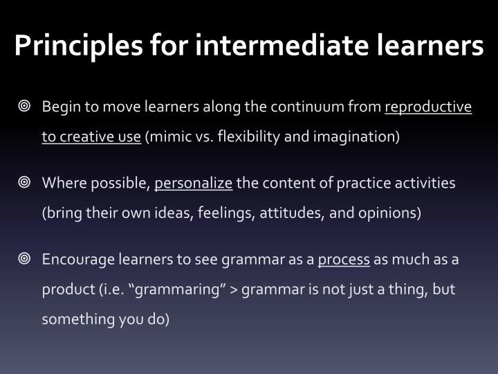 Principles for intermediate learners