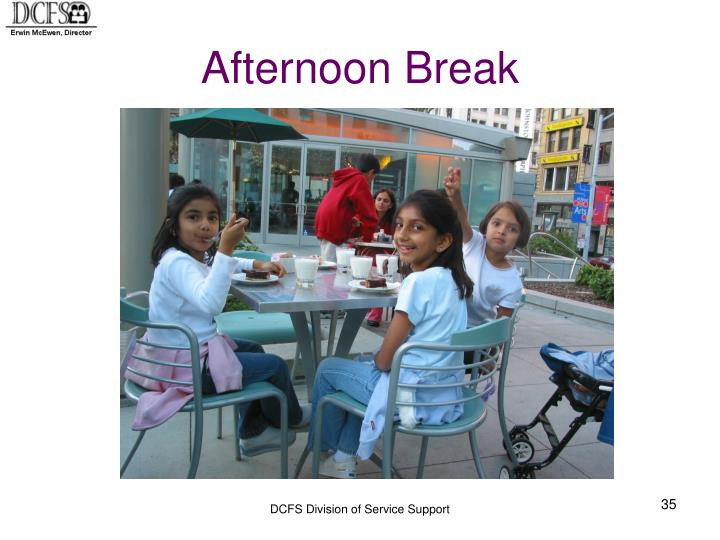 Afternoon Break