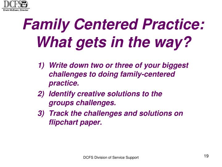 Family Centered Practice: What gets in the way?