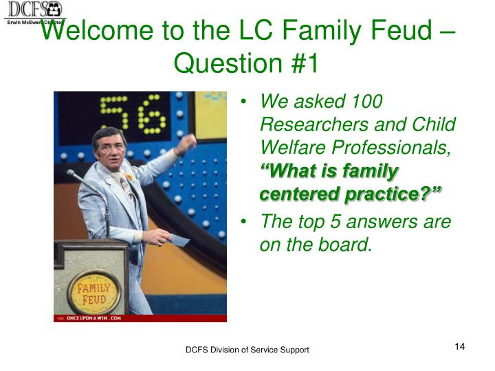 Welcome to the LC Family Feud – Question #1