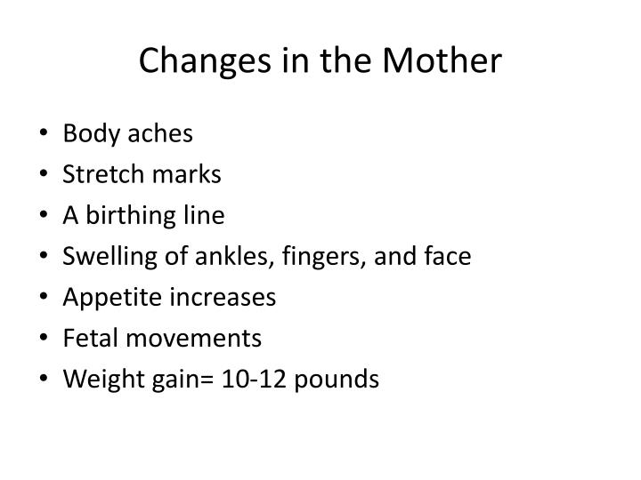 Changes in the Mother