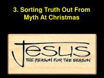3 sorting truth out from myth at christmas