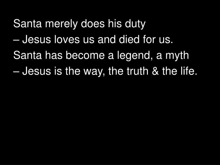 Santa merely does his