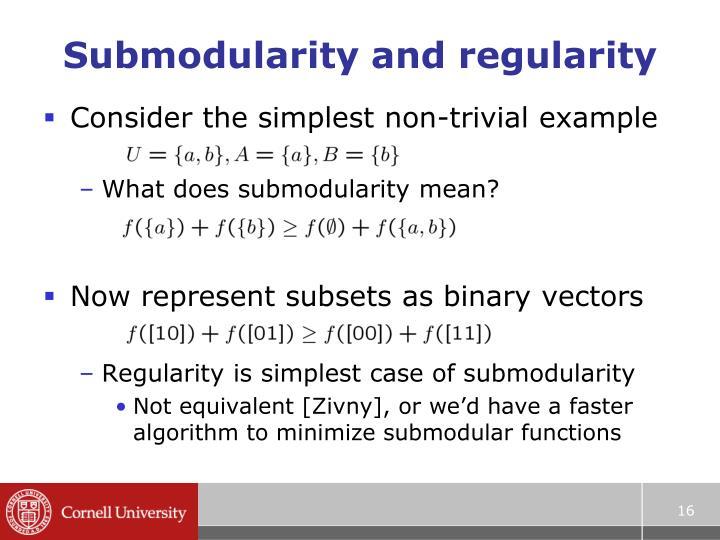 Submodularity and regularity