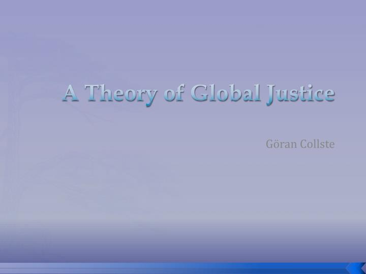 A Theory of Global Justice