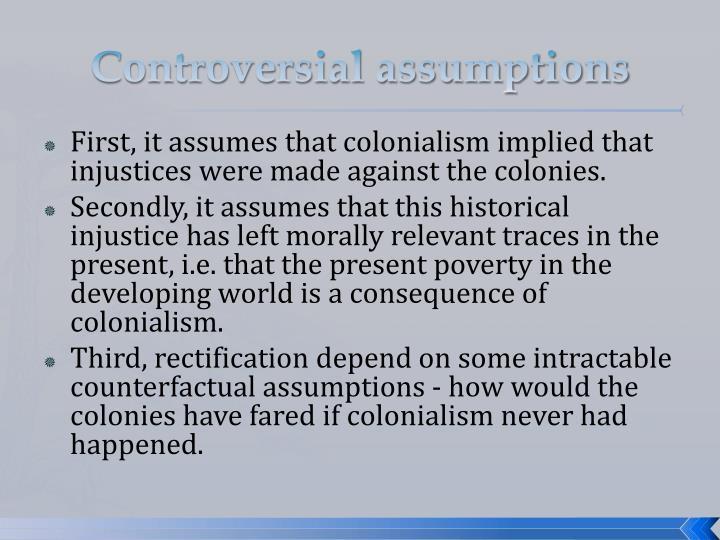 Controversial assumptions