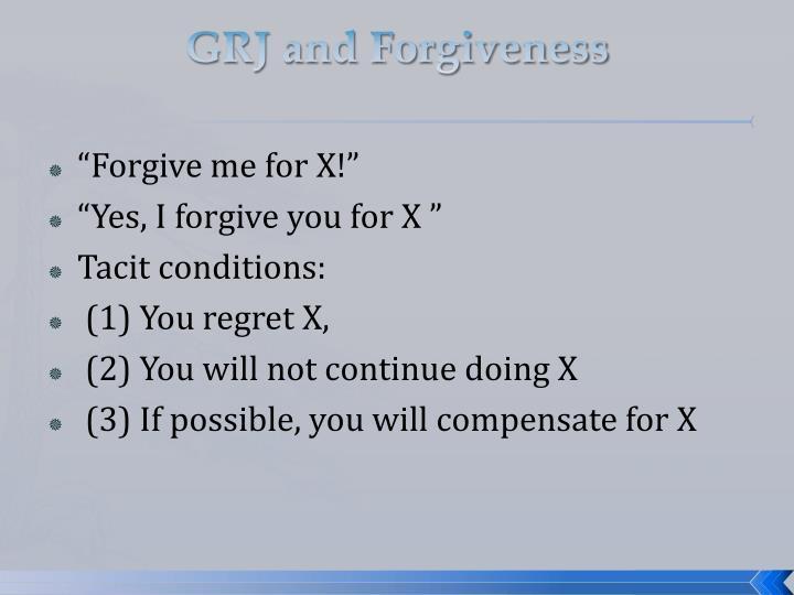 GRJ and Forgiveness