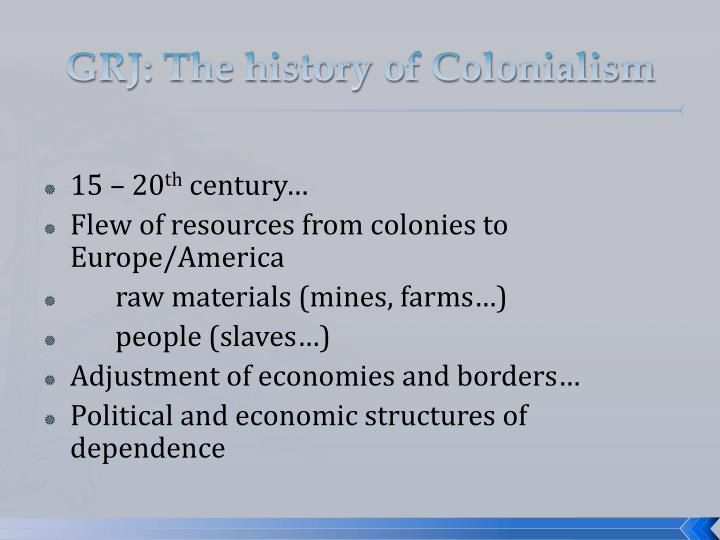 GRJ: The history of Colonialism