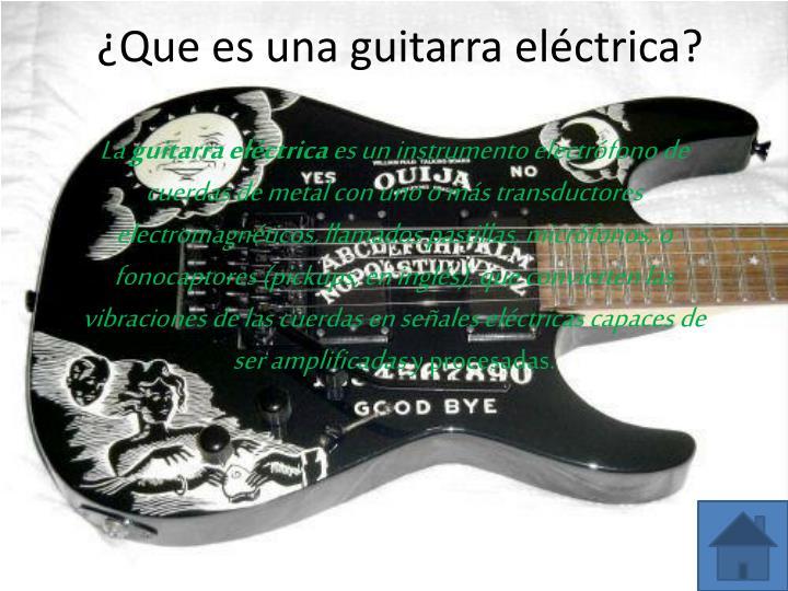 ¿Que es una guitarra eléctrica?