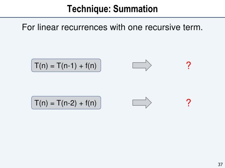 Technique: Summation