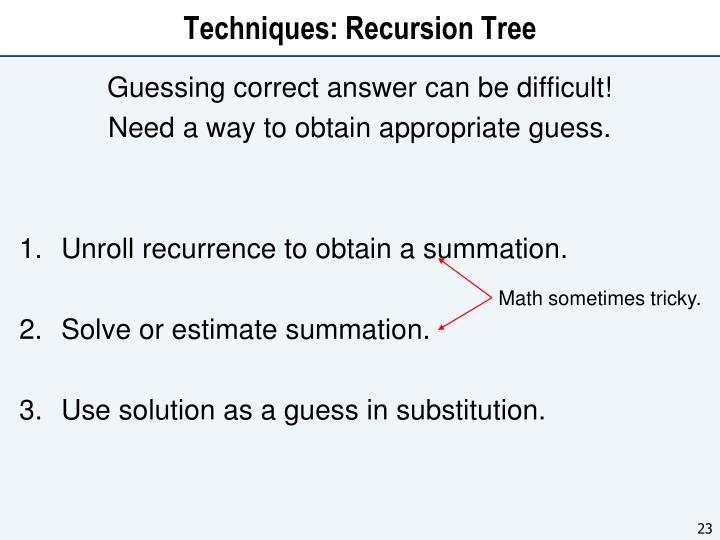 Techniques: Recursion Tree