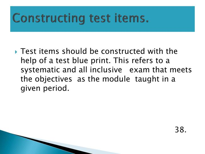 Constructing test items.