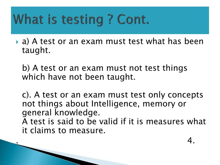 What is testing ? Cont.