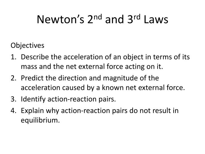 Newton s 2 nd and 3 rd laws