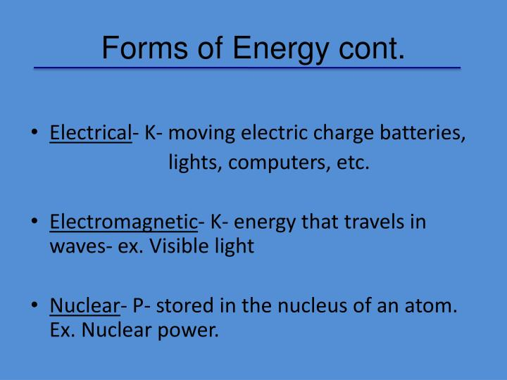 Forms of Energy cont.