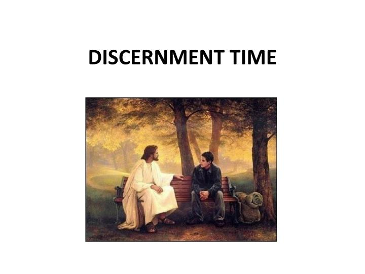 DISCERNMENT TIME