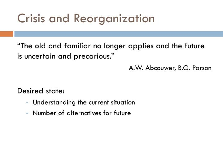 Crisis and Reorganization