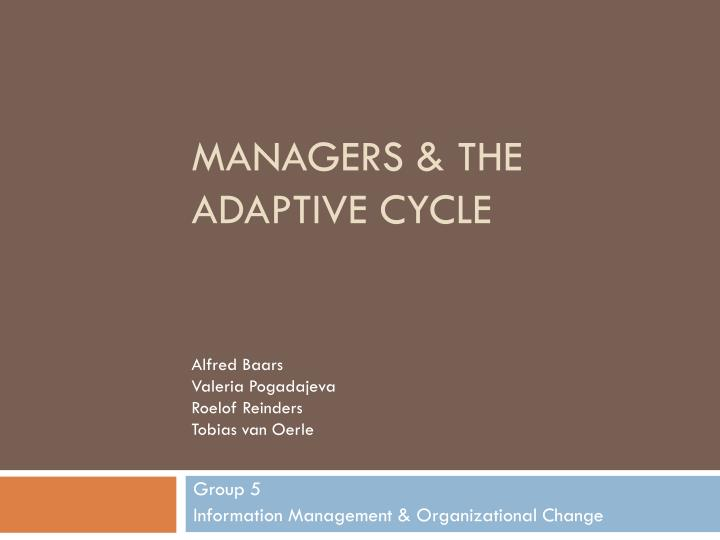 Managers the adaptive cycle