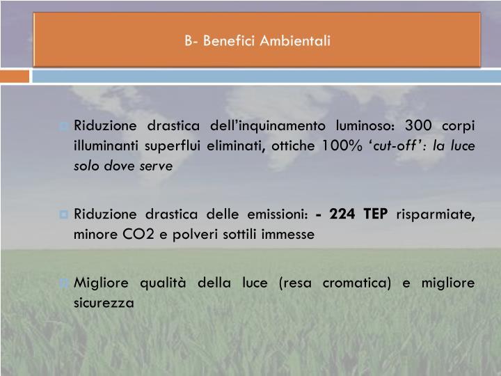 B- Benefici