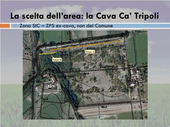 La scelta dell'area: la Cava Ca' Tripoli