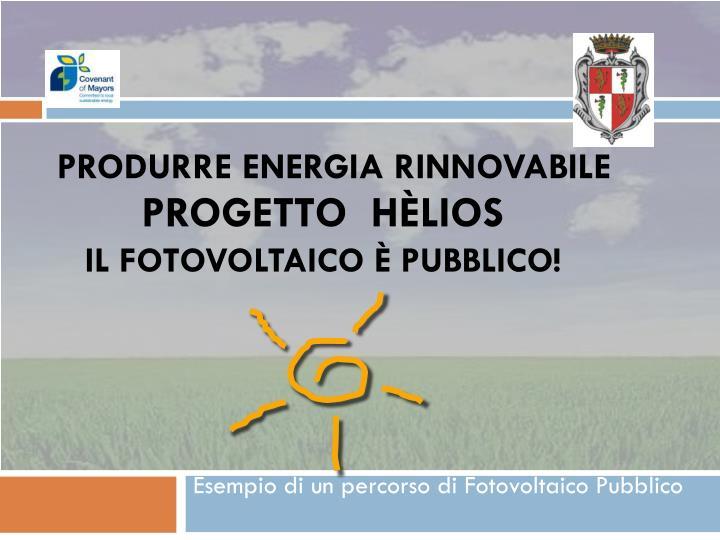 Produrre energia rinnovabile