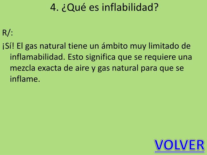 4. ¿Qué es