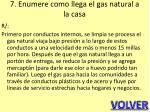 7 enumere como llega el gas natural a la casa