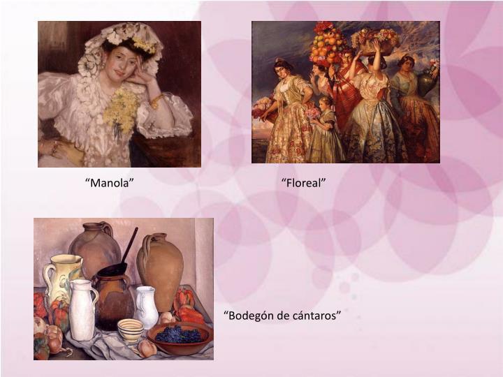 """Manola""                                                   ""Floreal"""