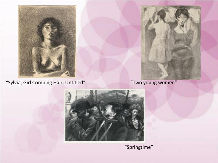 """Sylvia; Girl Combing Hair; Untitled""                                    ""Two young women"""