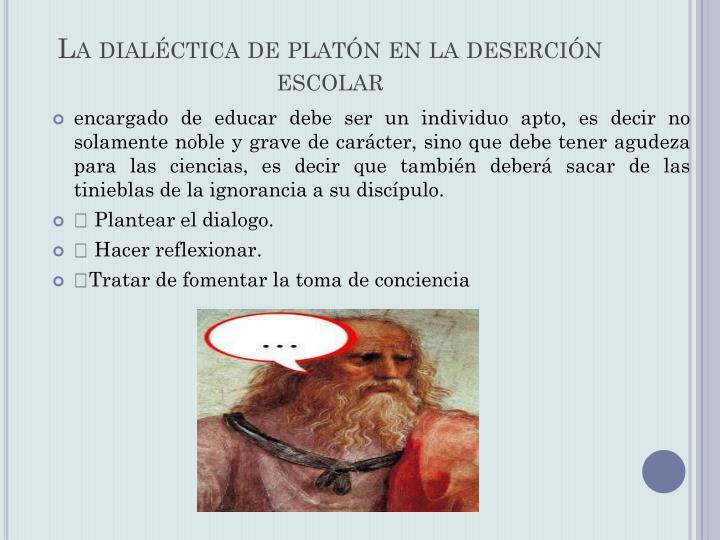 La dialéctica de platón en la deserción escolar
