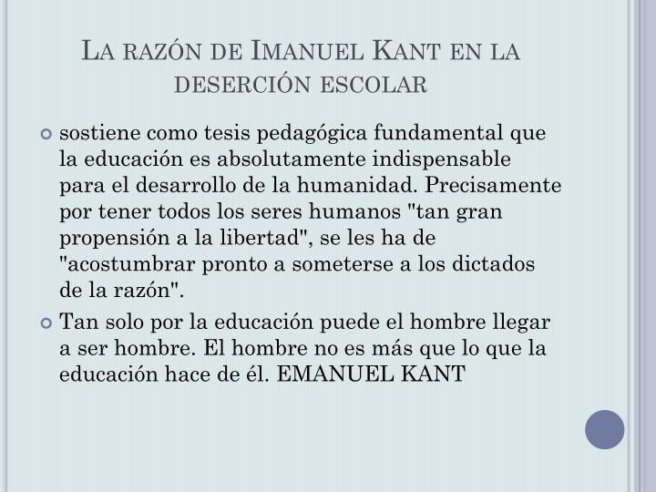 La razón de Imanuel Kant en la deserción escolar