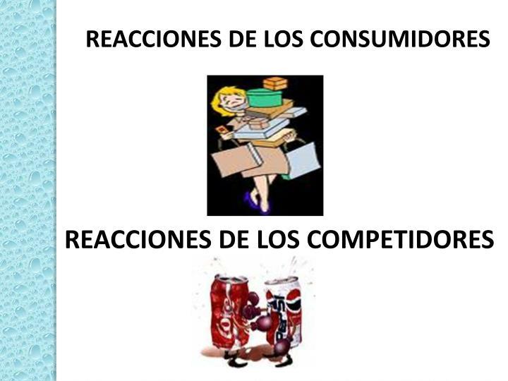 REACCIONES DE LOS CONSUMIDORES