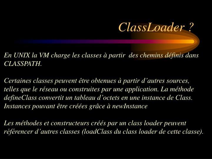 ClassLoader ?