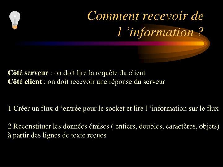 Comment recevoir de l'information ?