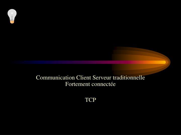 Communication Client Serveur traditionnelle